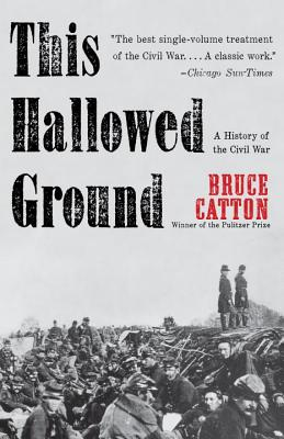 This Hallowed Ground By Catton, Bruce