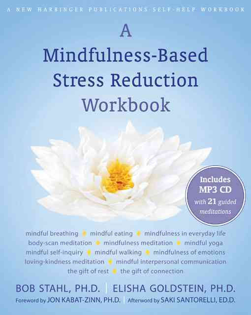 A Mindfulness-Based Stress Reduction Workbook By Stahl, Bob/ Goldstein, Elisha, Ph.D.