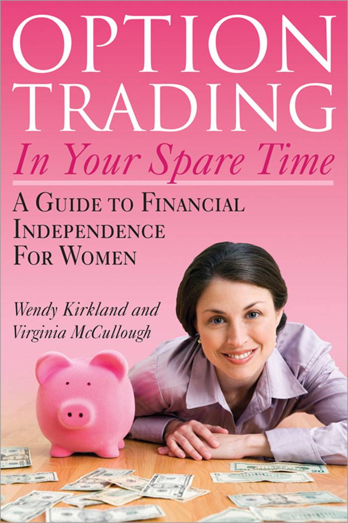 Option Trading in Your Spare Time By Kirkland, Wendy/ Mccullogh, Virginia