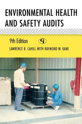 Environmental Health and Safety Audits By Cahill, Lawrence B.